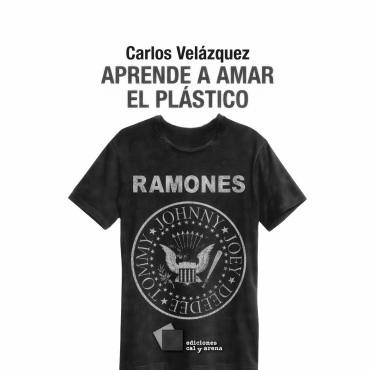Aprende a amar el plástico, de Carlos Velázquez